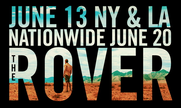 THE ROVER's Limited & Wide Release Dates Pushed Up